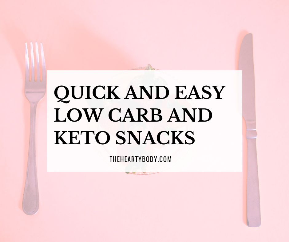 The Best Quick and Easy Low Carb and Keto Snacks