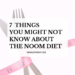 Things You Might Not Know About the Noom Diet