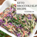 Keto Broccoli Slaw Recipe